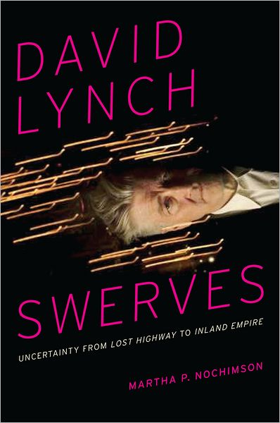 """David Lynch Swerves"" by Martha P. Nochimson. Courtesy of University of Texas Press."